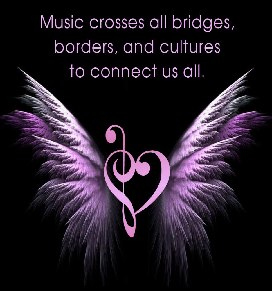Music crosses all bridges, borders, and cultures to connect us all